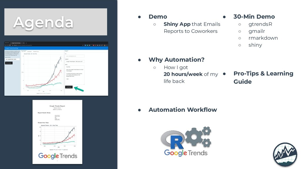 ● Demo ○ Shiny App that Emails Reports to Cowor...