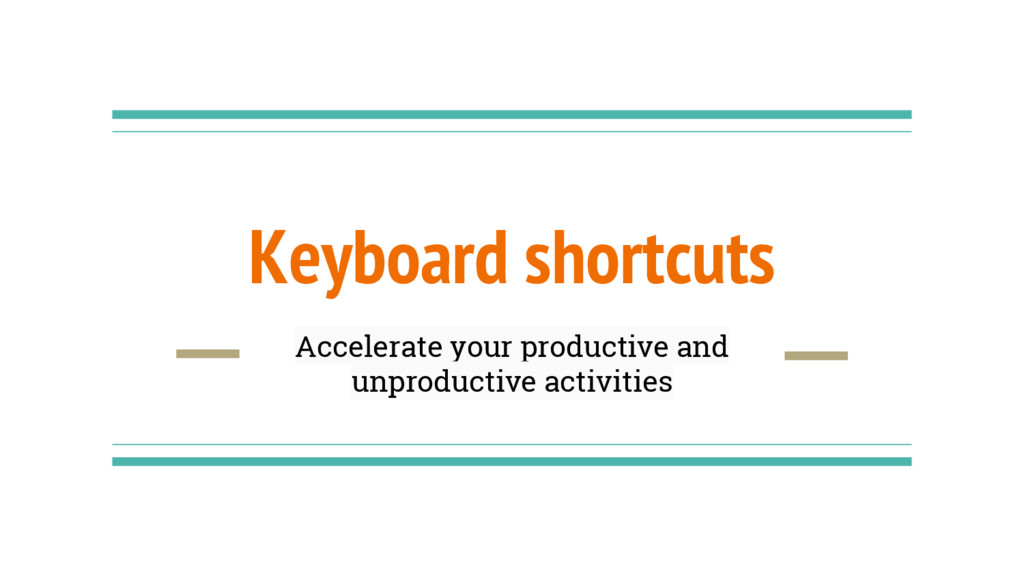 Keyboard shortcuts Accelerate your productive a...