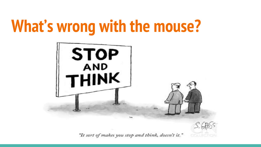 What's wrong with the mouse?