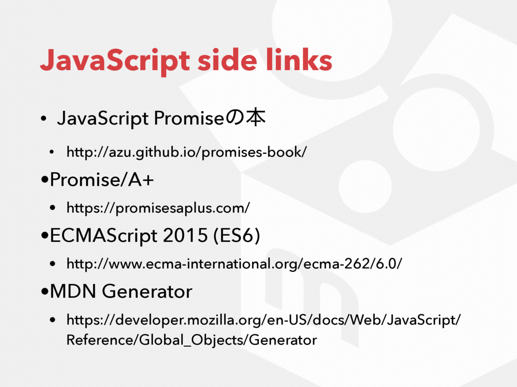 JavaScript side links • JavaScript Promiseͷຊ • ...