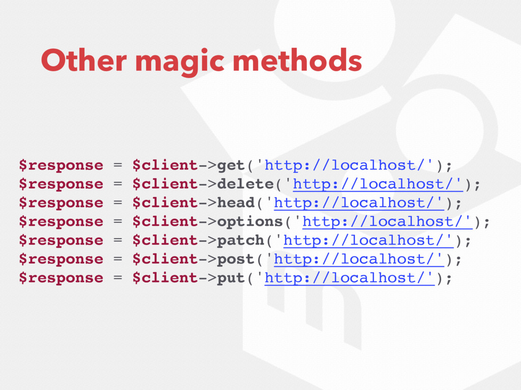 Other magic methods $response = $client->get('h...