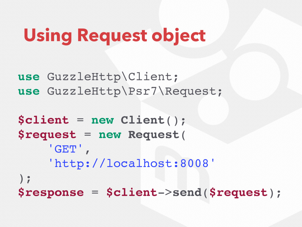 Using Request object use GuzzleHttp\Client; use...