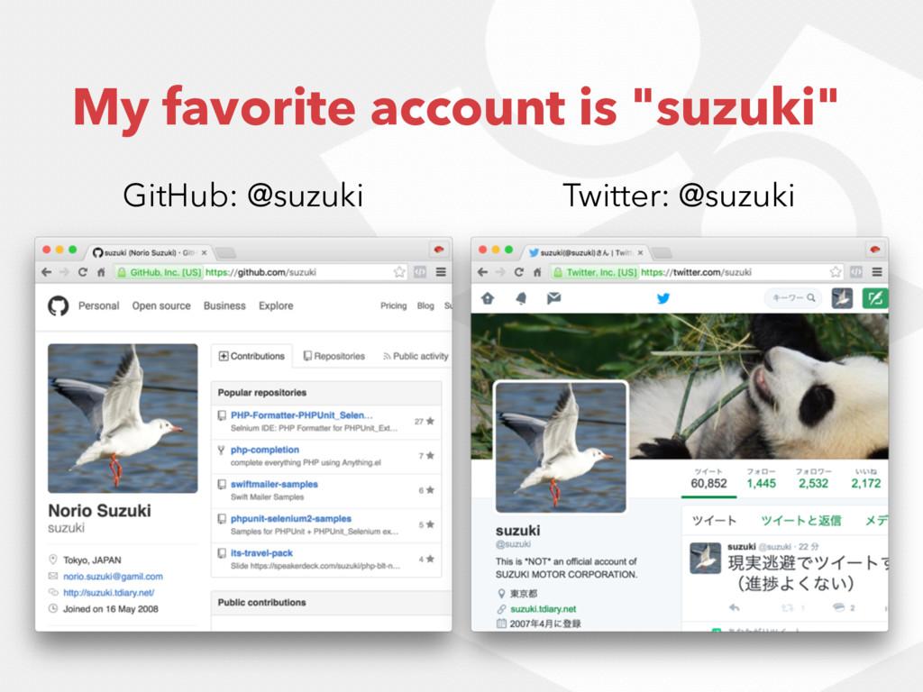"""My favorite account is """"suzuki"""" GitHub: @suzuki..."""
