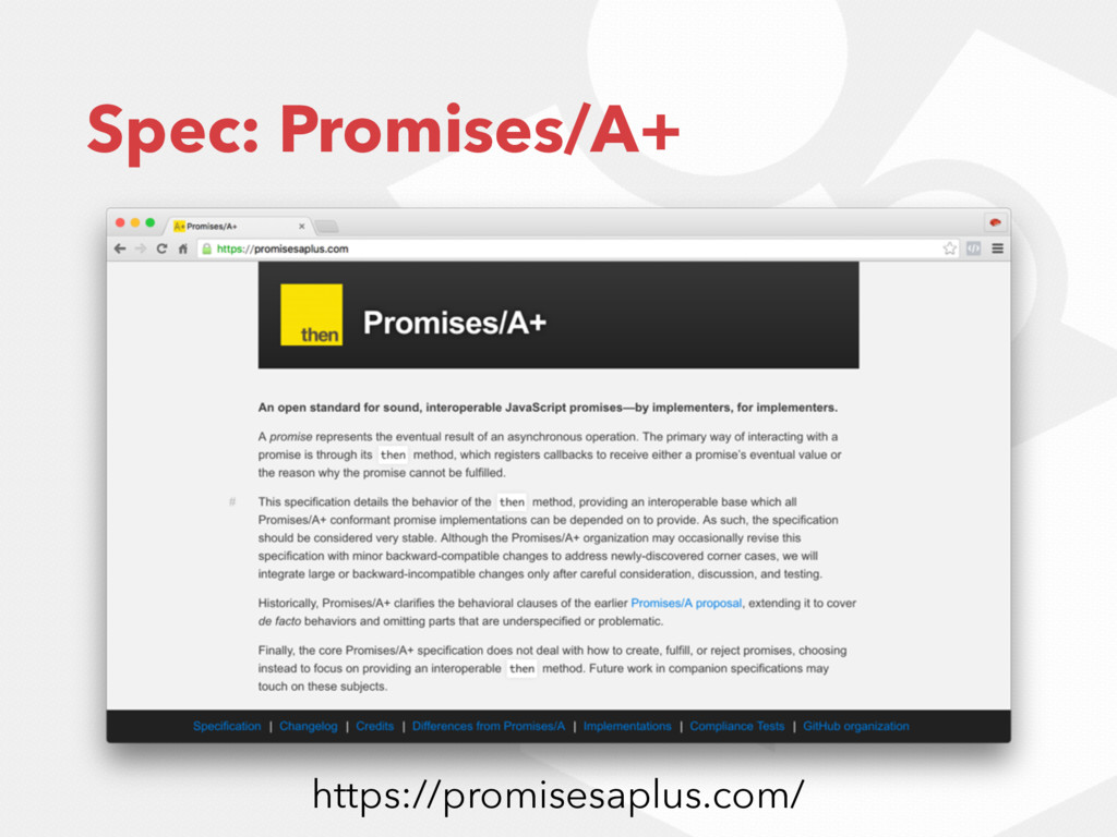 Spec: Promises/A+ https://promisesaplus.com/