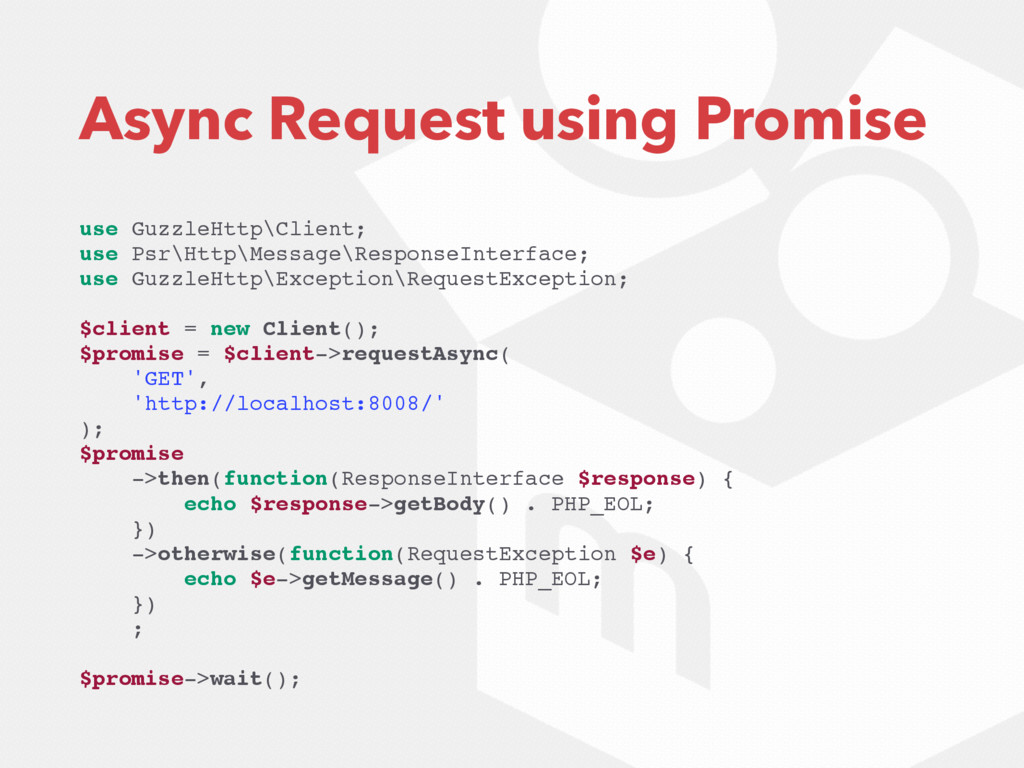 Async Request using Promise use GuzzleHttp\Clie...