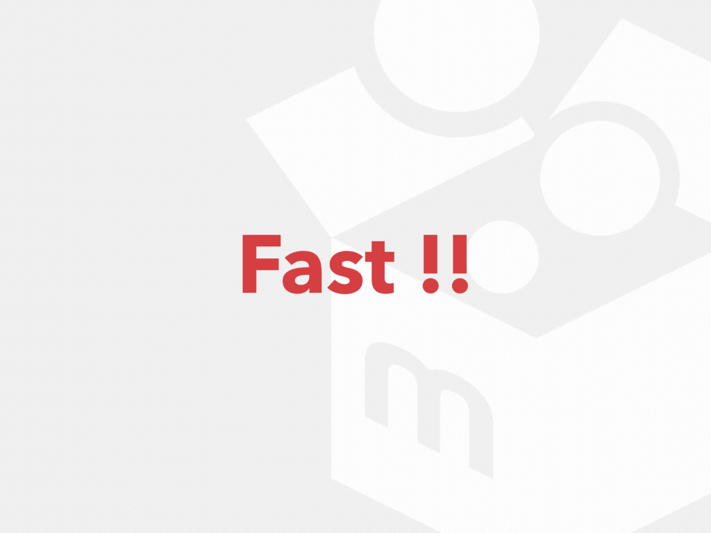 Fast !!