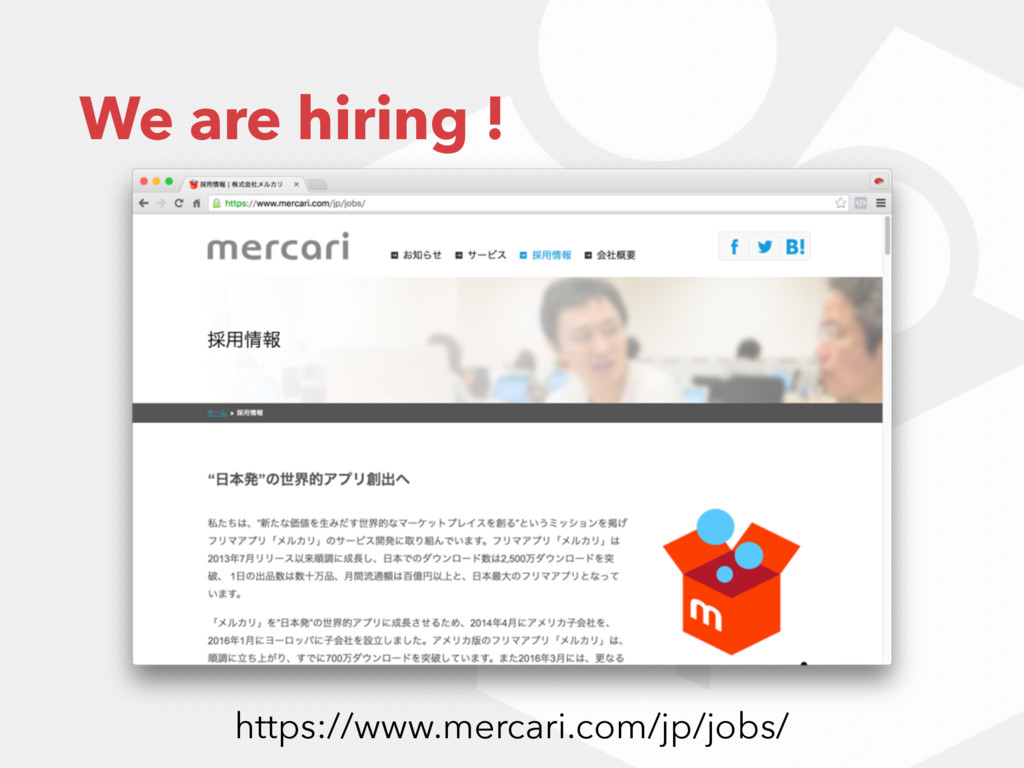 We are hiring ! https://www.mercari.com/jp/jobs/