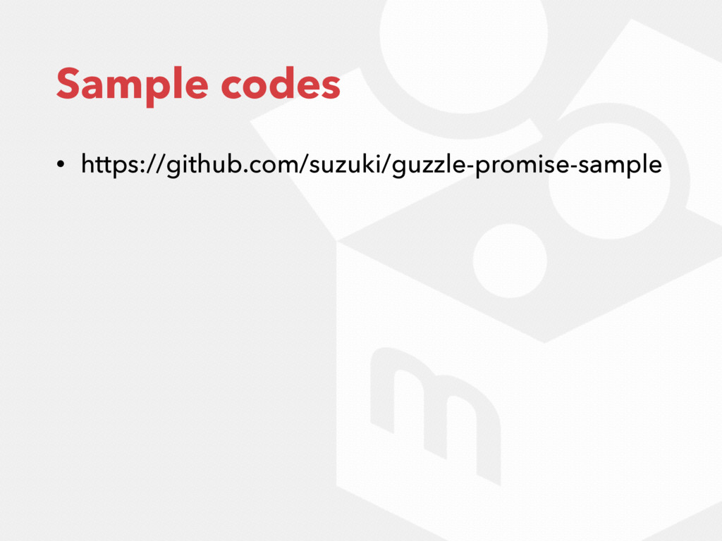 Sample codes • https://github.com/suzuki/guzzle...