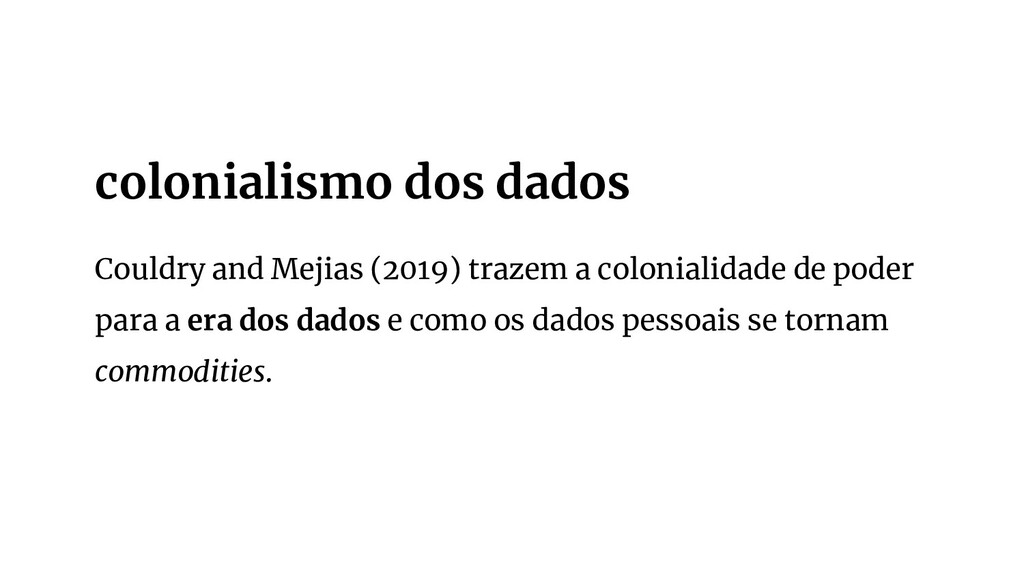 Couldry and Mejias (2019) trazem a colonialidad...