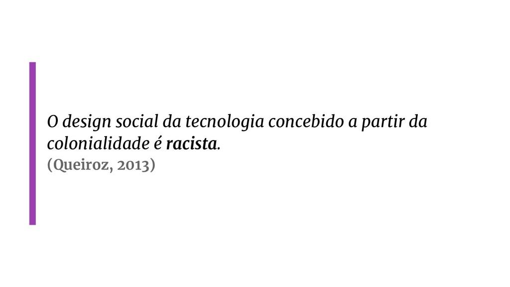 O design social da tecnologia concebido a parti...