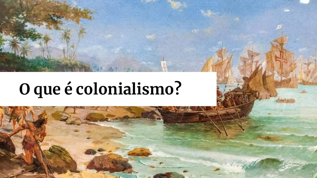O que é colonialismo?