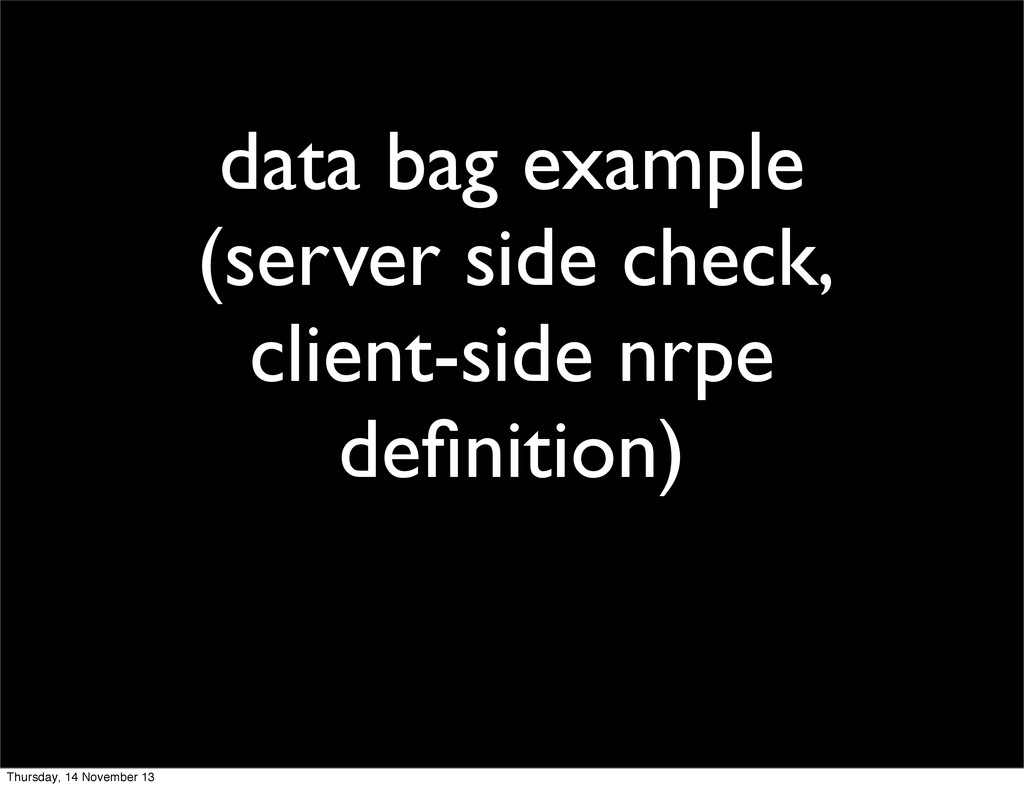 data bag example (server side check, client-sid...