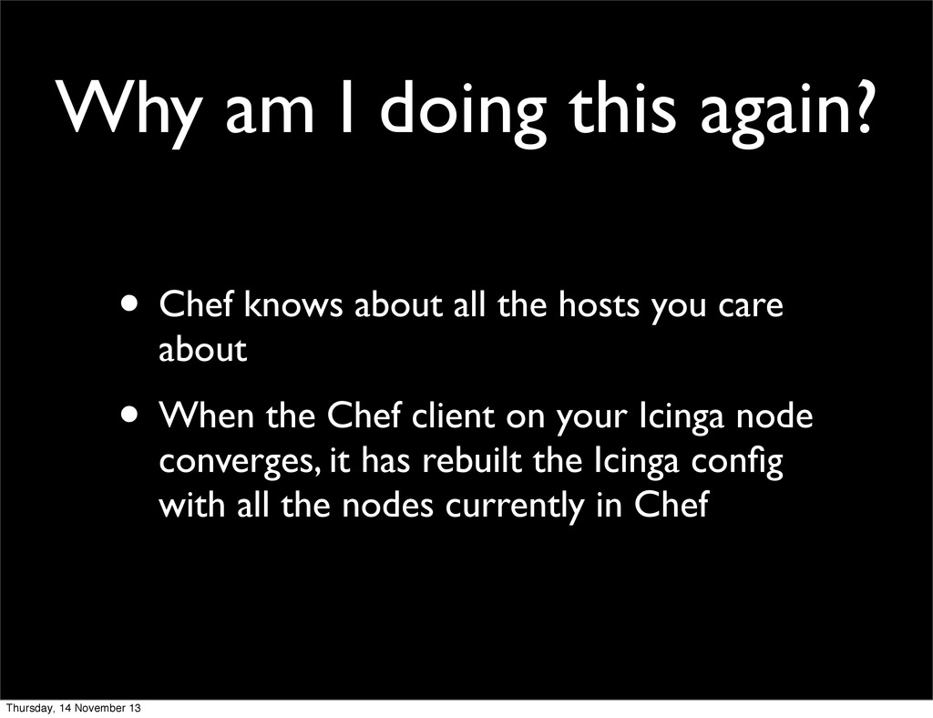 Why am I doing this again? • Chef knows about a...