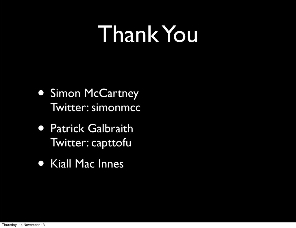 Thank You • Simon McCartney Twitter: simonmcc •...
