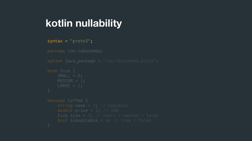 "kotlin nullability syntax = ""proto3""; package c..."