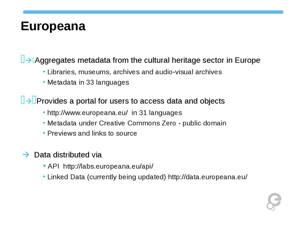 Europeana Aggregates metadata from the cultu...