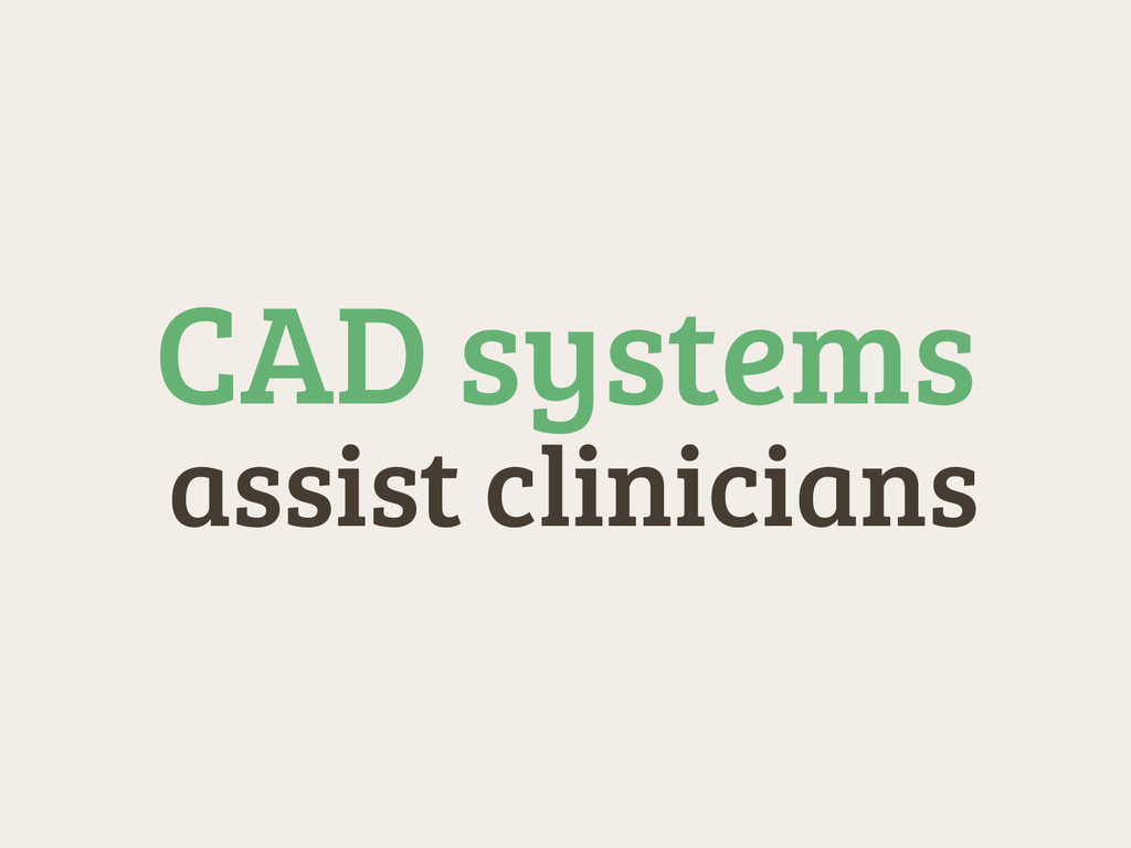 assist clinicians CAD systems