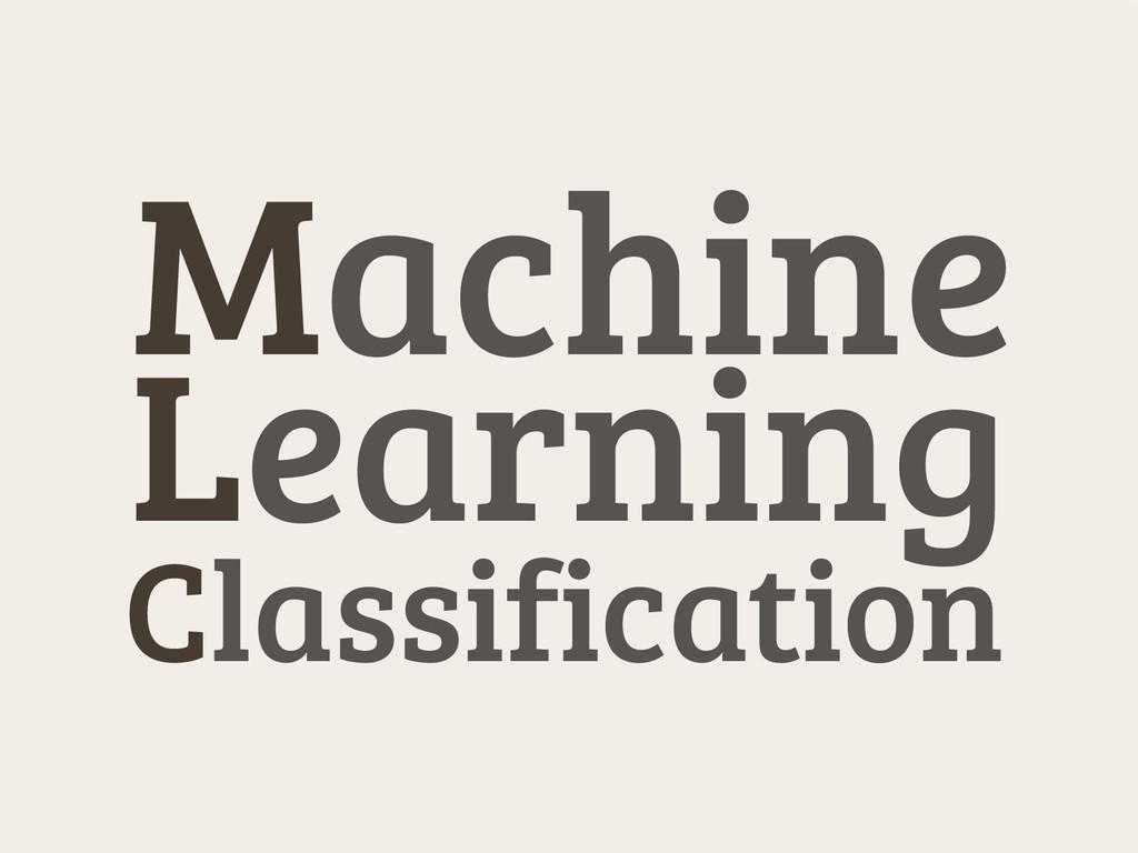 Classification Machine Learning