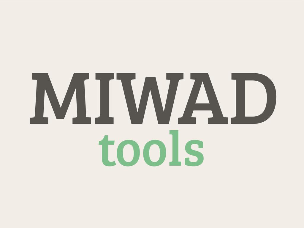 MIWAD tools