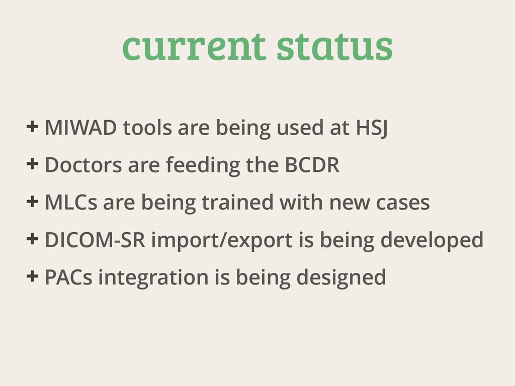 current status ✚ MIWAD tools are being used at ...