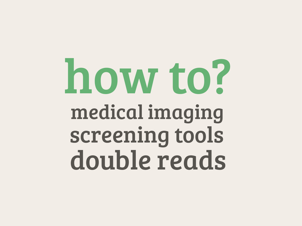 how to? medical imaging screening tools double ...