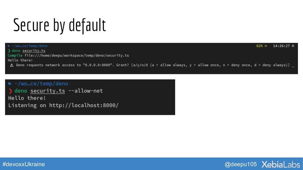 @deepu105 #devoxxUkraine Secure by default