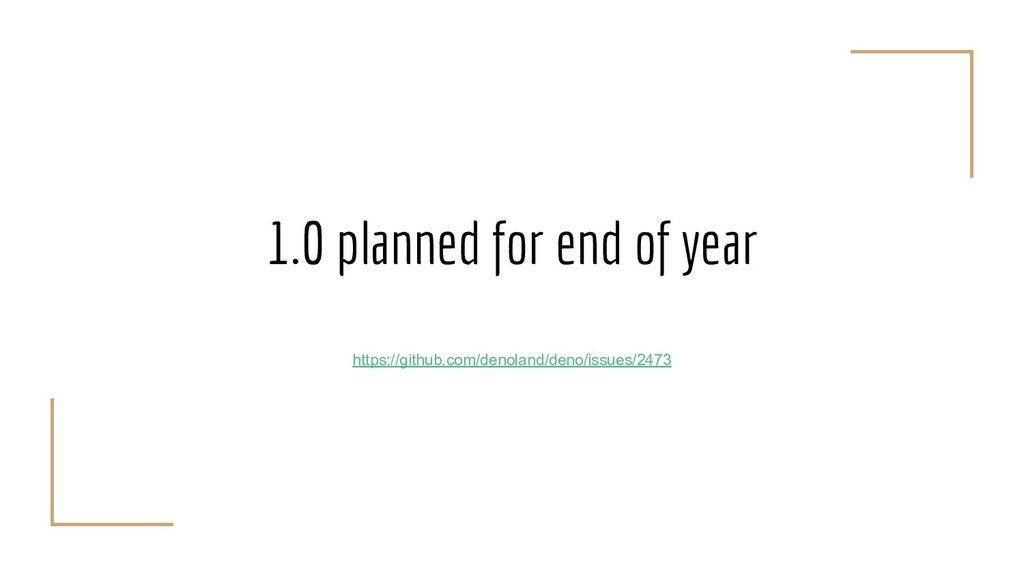 1.0 planned for end of year https://github.com/...