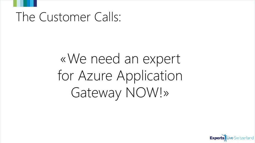 The Customer Calls: «We need an expert for Azur...