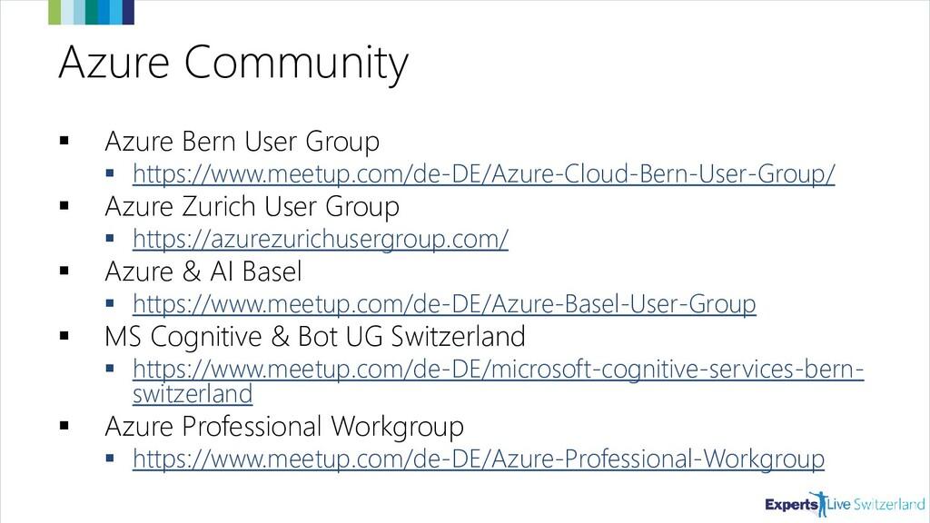 Azure Community ▪ Azure Bern User Group ▪ https...