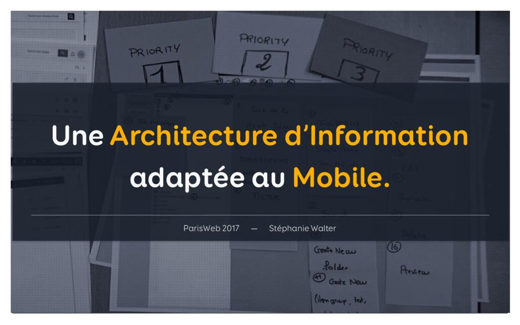 Une Architecture d'Information adaptée au Mobi...