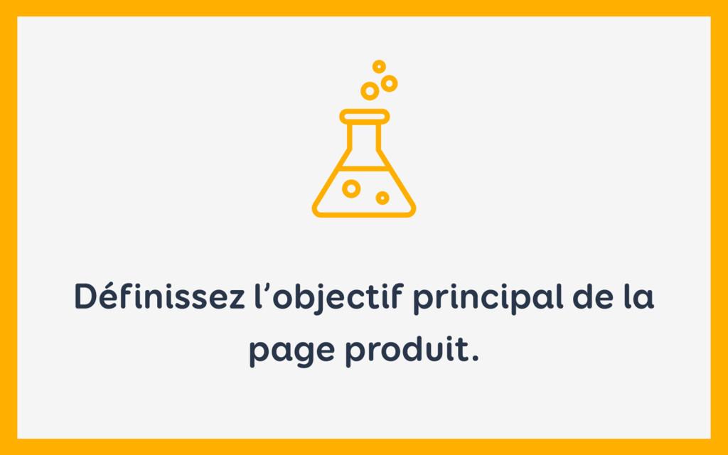 Définissez l'objectif principal de la page prod...