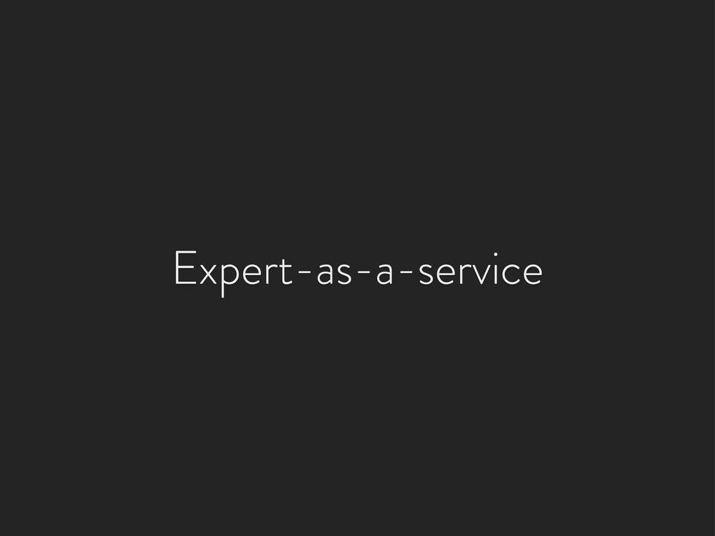 Expert-as-a-service