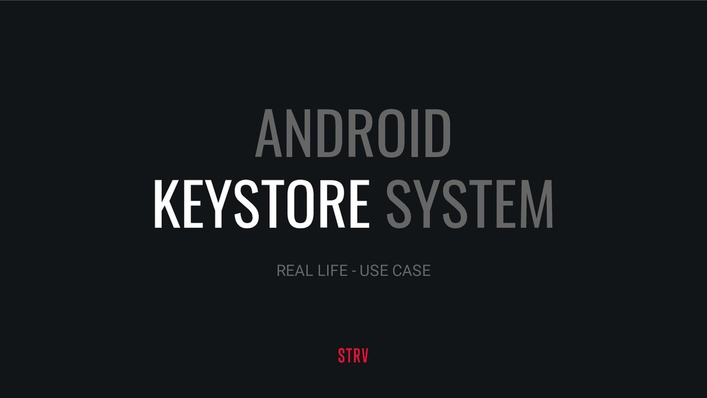 ANDROID KEYSTORE SYSTEM REAL LIFE - USE CASE