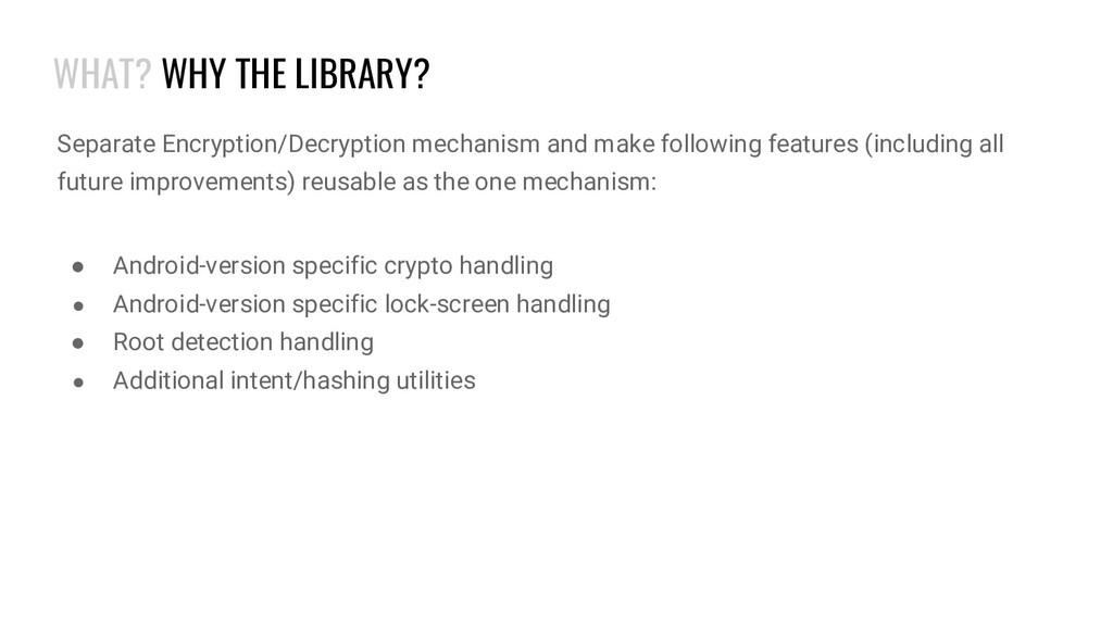 WHAT? WHY THE LIBRARY? Separate Encryption/Decr...