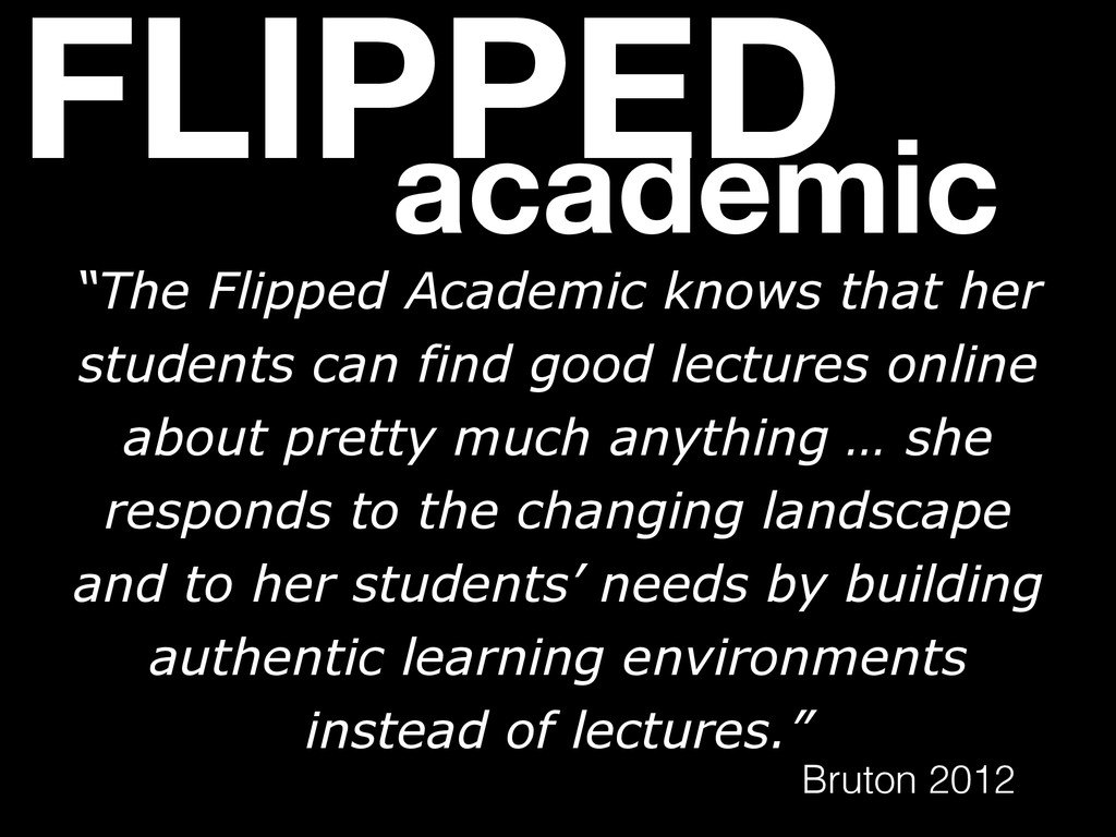 """FLIPPED academic """"The Flipped Academic knows th..."""