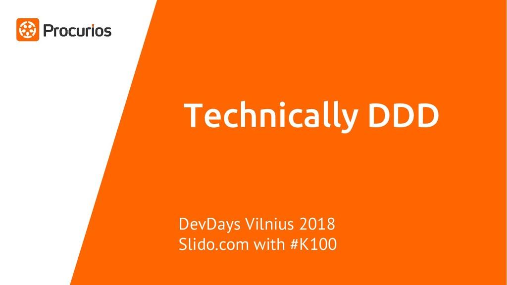 Technically DDD DevDays Vilnius 2018 Slido.com ...