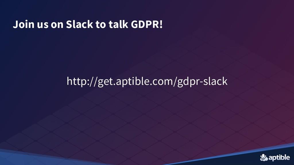 Join us on Slack to talk GDPR! http://get.aptib...