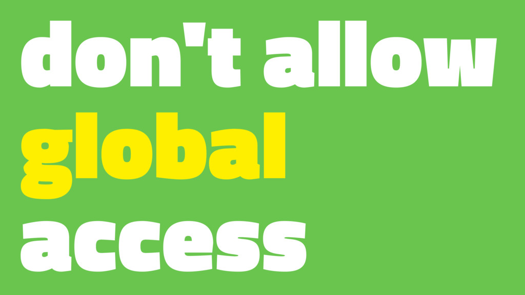don't allow global access
