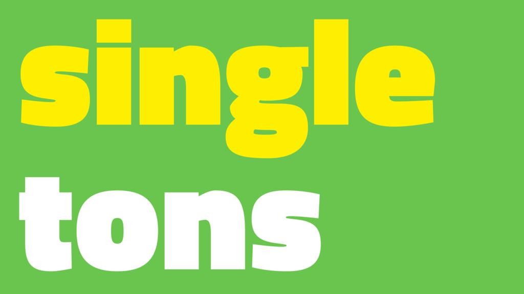 single tons