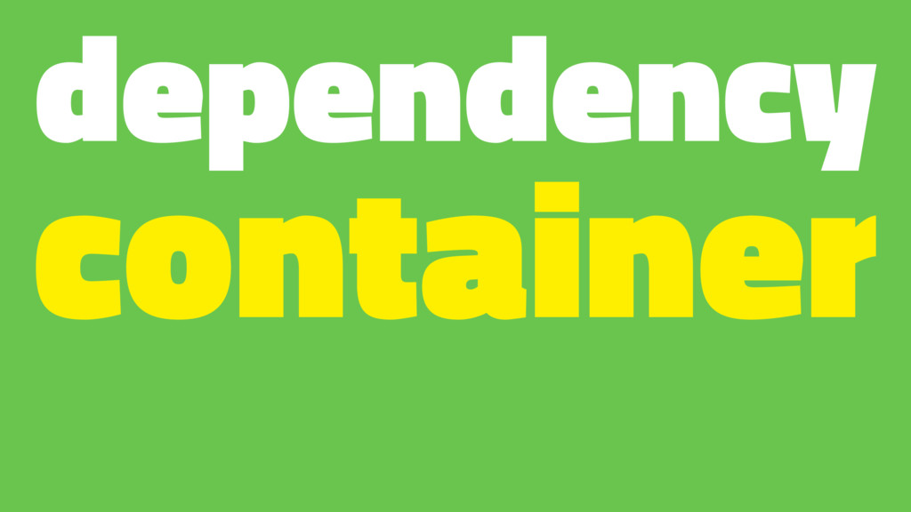 dependency container
