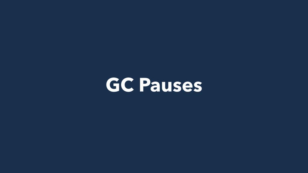 GC Pauses