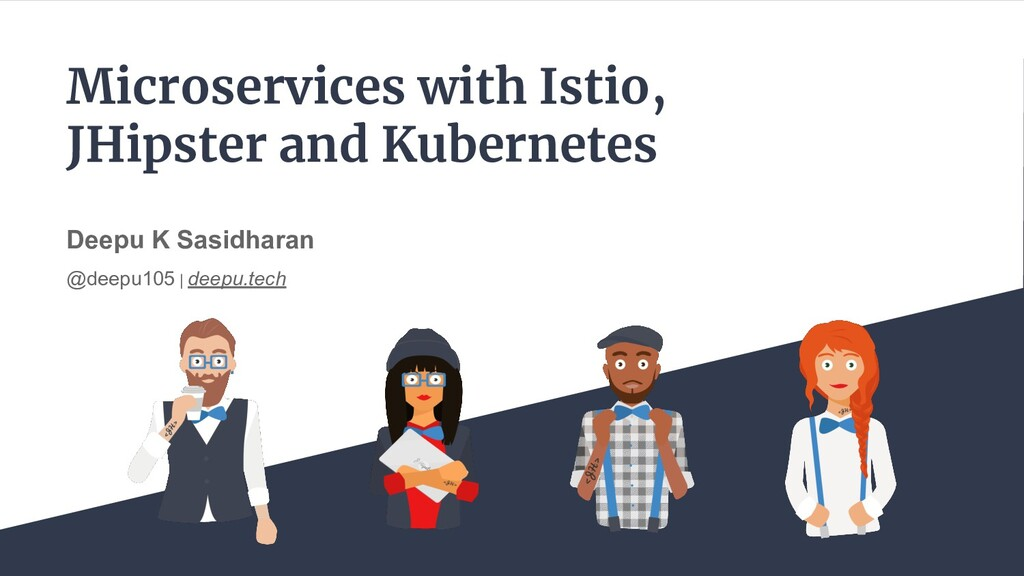 Microservices with Istio, JHipster and Kubernet...