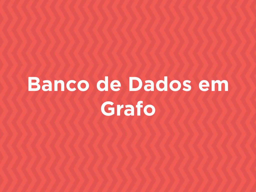 Banco de Dados em Grafo