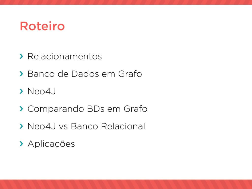 Roteiro Relacionamentos Banco de Dados em Grafo...