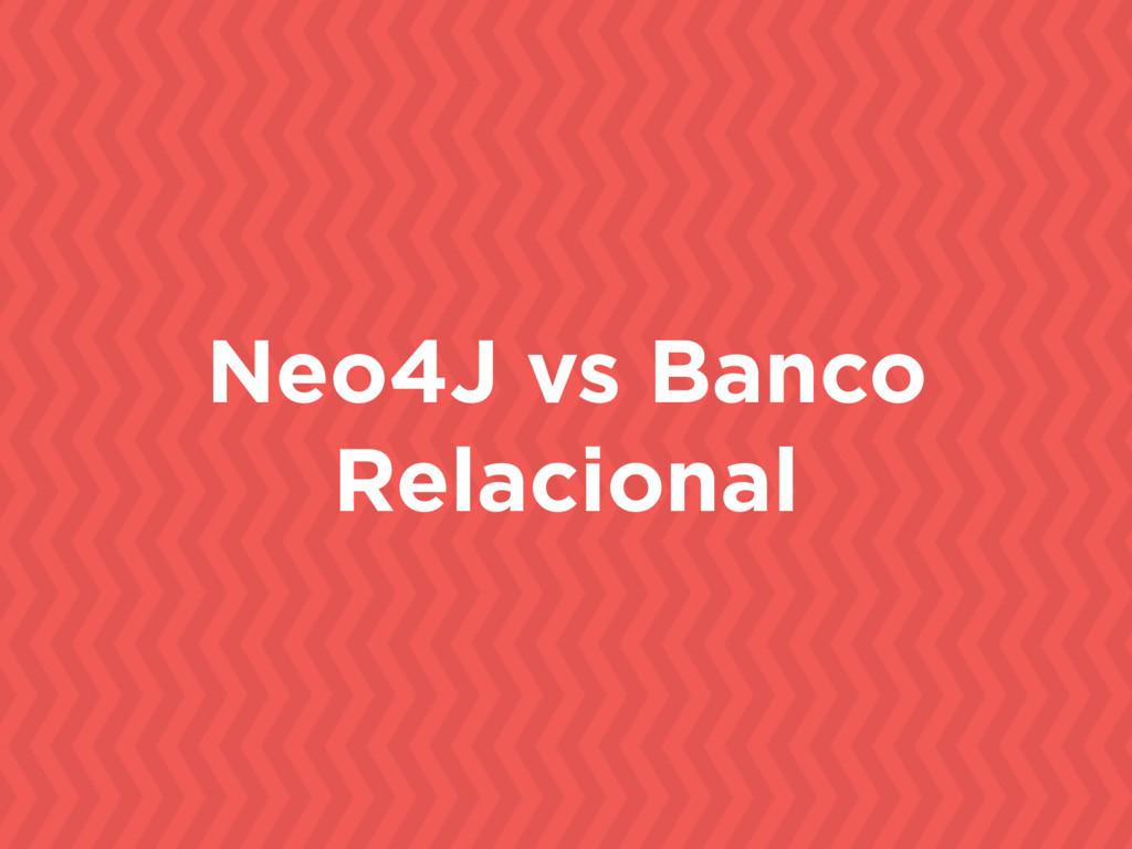 Neo4J vs Banco Relacional