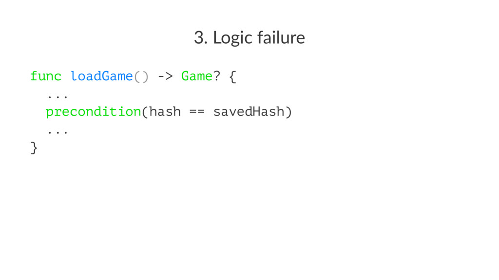 3. Logic failure func loadGame() -> Game? { ......