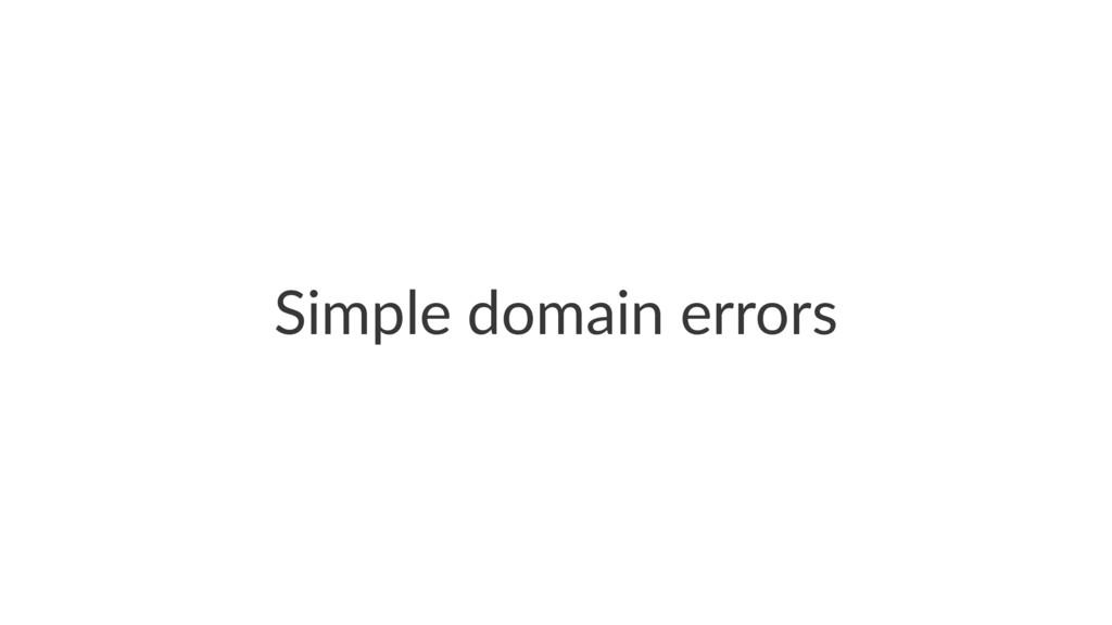 Simple domain errors