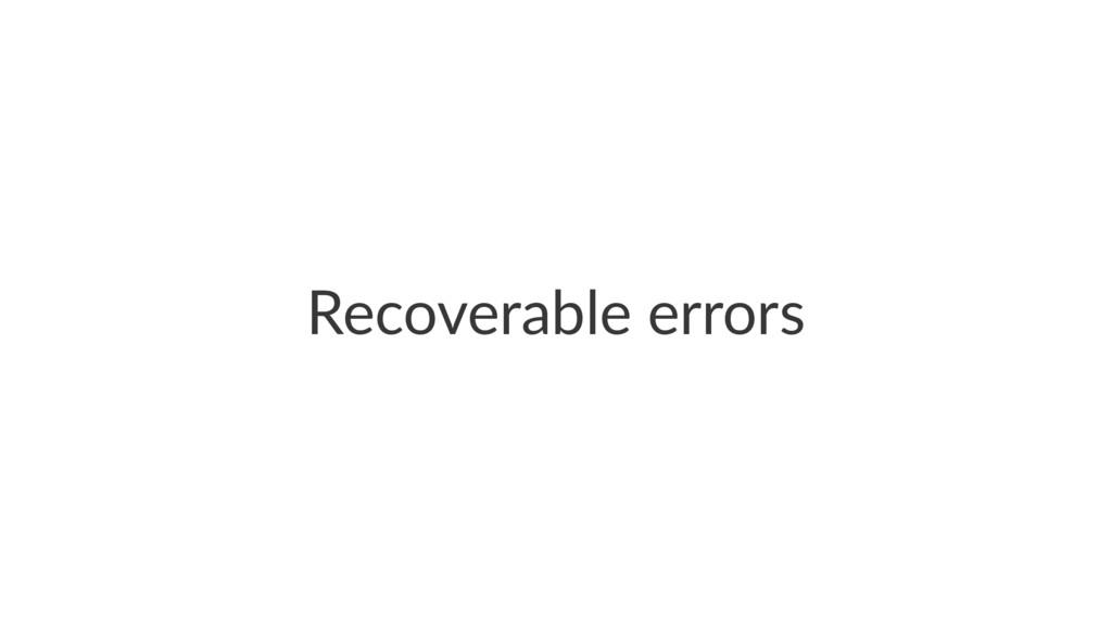 Recoverable errors