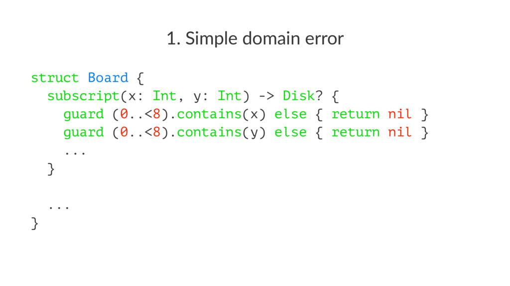 1. Simple domain error struct Board { subscript...