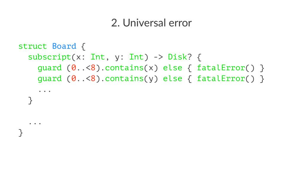 2. Universal error struct Board { subscript(x: ...